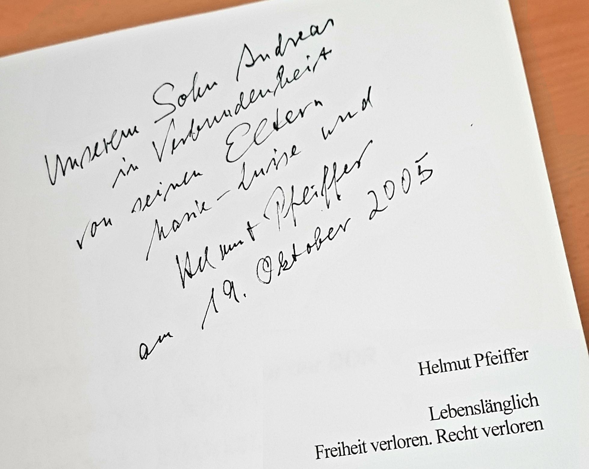 Widmung Helmut Pfeiffer - Lebenslänglich. Freiheit verloren. Recht verloren.